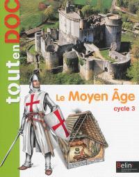 Le Moyen Age : cycle 3 : livre élève