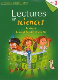 Lectures en sciences cycle 3 : le vivant, le corps humain et la santé