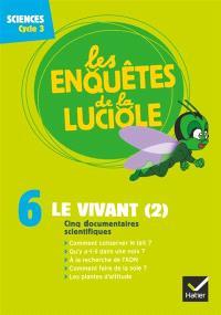 Les enquêtes de la luciole, cycle 3, Le vivant (2)