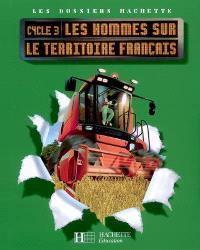 Les hommes sur le territoire français cycle 3 : dossier de l'élève