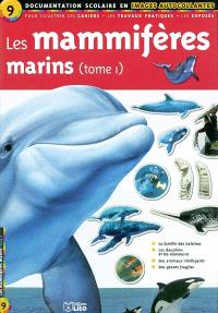 Les mammifères marins. Volume 1