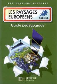 Les paysages européens, cycle 3 : guide pédagogique