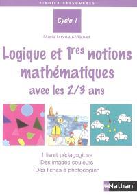 Logique et 1ères notions mathématiques avec les 2-3 ans : cycle 1