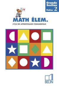 Math élem. grande section, cycle des approfondissements fondamentaux : fichier 2