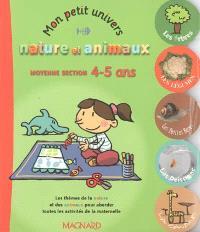 Mon petit univers nature et animaux : moyenne section, 4-5 ans