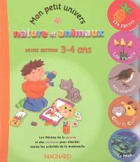 Mon petit univers nature et animaux : petite section, 3-4 ans