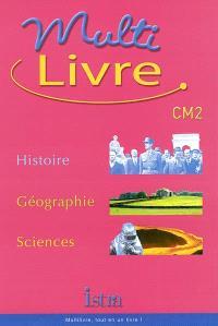 Multilivre histoire, géographie, sciences CM2