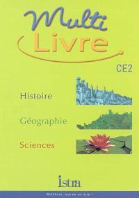 Multilivre histoire, géographie, sciences, CE2 : livre de l'élève