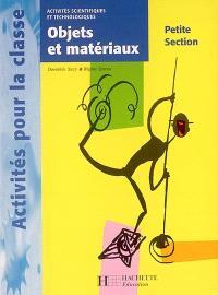 Objets et matériaux, petite section : activités scientifiques et technologiques