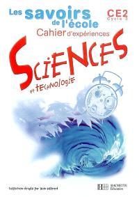 Sciences et technologie, CE2, cycle 3 : cahier d'expériences