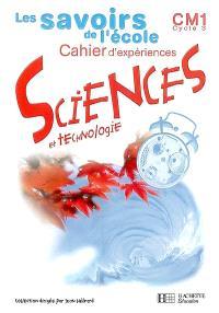 Sciences et technologie, CM1, cycle 3 : cahier d'expériences