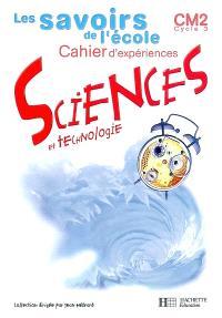 Sciences et technologie, CM2, cycle 3 : cahier d'expériences