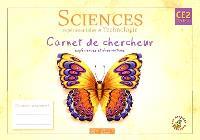 Sciences expérimentales et technologie CE2 cycle 3 : carnet de chercheur, expériences et observations