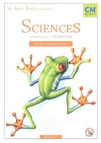 Sciences expérimentales et technologie CM cycle 3 : guide pédagogique