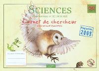 Sciences expérimentales et technologie CM2 cycle 3 : carnet de chercheur, expériences et observations : programme 2008