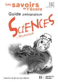 Sciences, cycle 3 : guide pédagogique