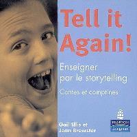 Tell it again ! : enseigner par le storytelling : contes et comptines