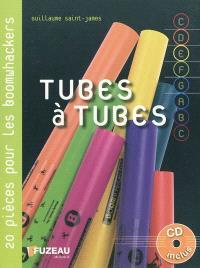 Tubes à tubes : 20 petits tubes pour tubes sonores !