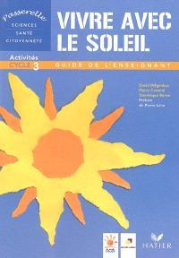 Vivre avec le soleil : activités cycle 3, guide de l'enseignant