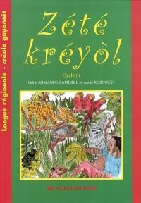 Zété kréyol : langue régionale créole guyanais : cycle III