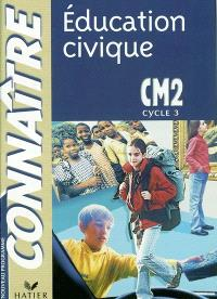 Education civique CM2, cycle 3 : cycle des approfondissements