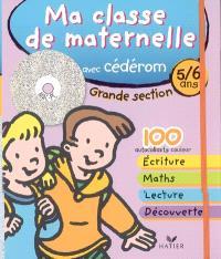 Ma classe de maternelle avec cédérom, grande section, 5-6 ans : avec Léo et Léa à la ferme, au zoo, à la mer...