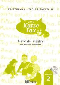 Neue Katze Fax, niveau 2 : livre du maître