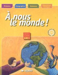 A nous le monde ! Cycle 3, 2e année CM1