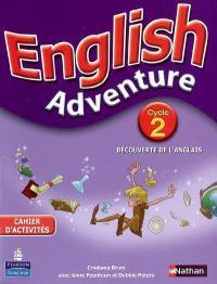 English adventure : cycle 2, découverte de l'anglais : cahier d'activités