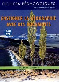 Enseigner la géographie avec des documents, cycle 3, CE2-CM