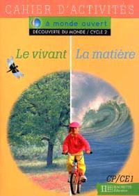 Le vivant, la matière : découverte du monde, cycle 2 : cahier d'activités