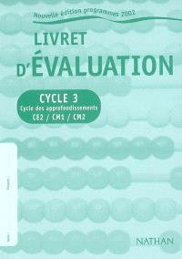 Livret d'évaluation, cycle 3 : cycle des approfondissements, CE2-CM1-CM2