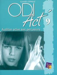 ODI Act'. Volume 9, Auditions actives avec percussions instruments, percussions corporelles, carton, expression corporelle