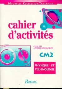 Physique et technologie : cahier d'activités CM2
