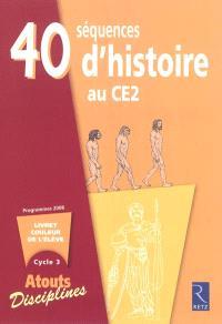 40 séquences d'histoire au CE2 : livret couleur de l'élève, cycle 3 : programmes 2008