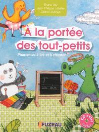 A la portée des tout-petits : phonèmes à lire et à chanter