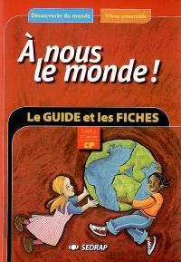 A nous le monde ! Découverte du monde, vivre ensemble, cycle 2, 2e année : le guide, les fiches d'activités à photocopier