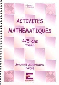 Activités mathématiques, 4-5 ans. Volume 2, Découverte des grandeurs, logique