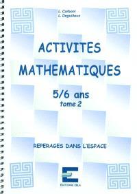 Activités mathématiques, 4-5 ans. Volume 2, Repérages dans l'espace