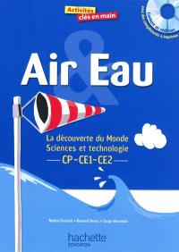 Air, eau : la découverte du monde, sciences et technologie, CP-CE1-CE2