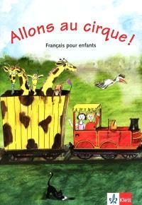 Allons au cirque ! : français pour enfants