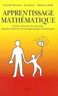 Apprentissage mathématique en grande section d'école maternelle : première année du cycle des apprentissages fondamentaux