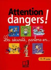 Attention dangers, 9-11 ans (cycle 3) : la sécurité, parlons-en aux enfants