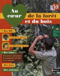 Au coeur de la forêt et du bois