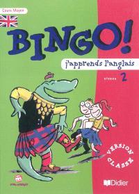 Bingo ! : j'apprends l'anglais, niveau 2, cours moyen : version classe