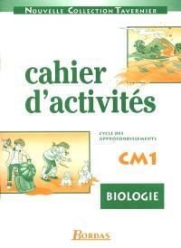 Biologie, CM1, cycle des approfondissements : cahier d'activités
