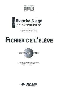 Blanche-Neige et les sept nains : fichier de l'élève, niveau 1
