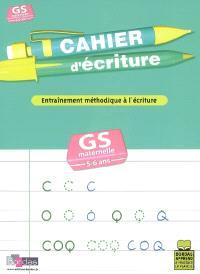 Cahier d'écriture, grande section de maternelle, GS maternelle, 5-6 ans : entraînement méthodique à l'écriture