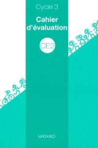 CE2 cycle 3 : cahier d'évaluation