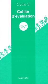CM1 cycle 3 : cahier d'évaluation
